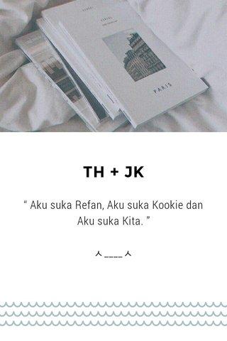 TH + JK