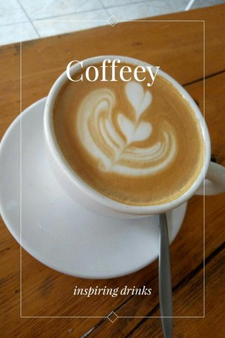 Coffeey inspiring drinks