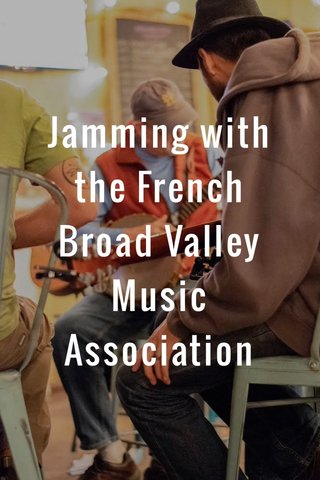 Jamming with the French Broad Valley Music Association