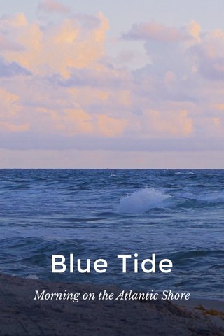 Blue Tide Morning on the Atlantic Shore