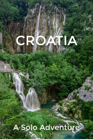 CROATIA A Solo Adventure