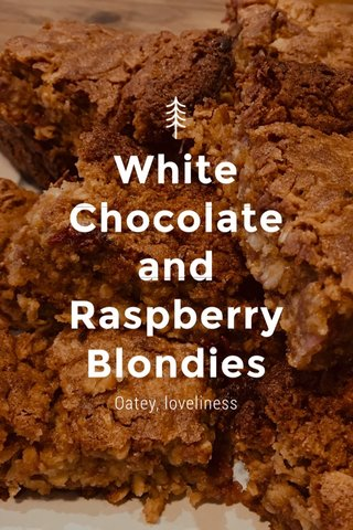 White Chocolate and Raspberry Blondies Oatey, loveliness