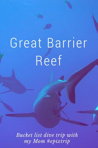 Great Barrier Reef Bucket list dive trip with my Mom #epixtrip