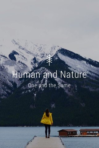 Human and Nature One and the Same