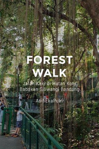 FOREST WALK Jalan Kaki di Hutan Kota Babakan Siliwangi Bandung AsihEkaPutri