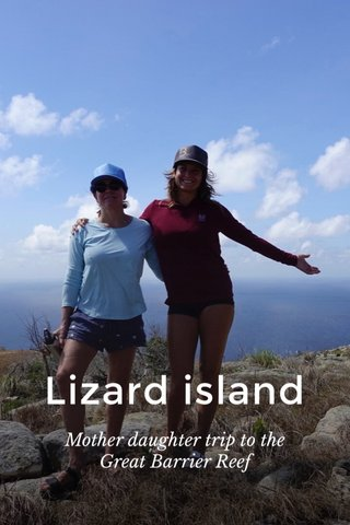 Lizard island Mother daughter trip to the Great Barrier Reef