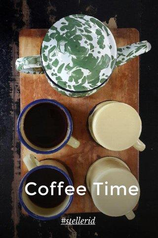 Coffee Time #stellerid