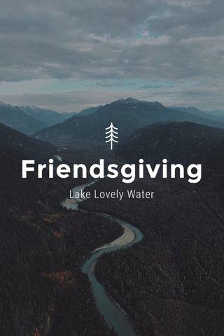 Friendsgiving Lake Lovely Water