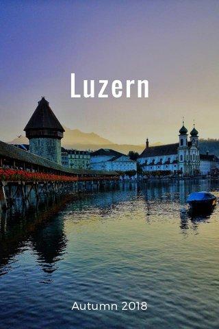 Luzern Autumn 2018
