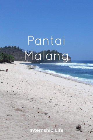 Pantai Malang Internship Life