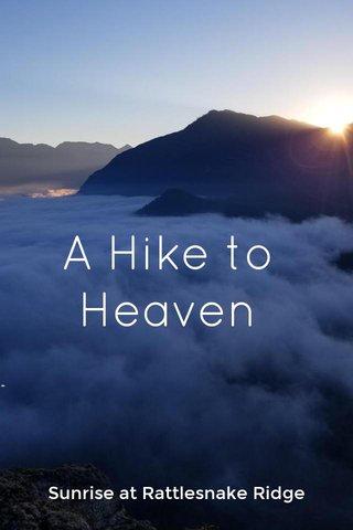A Hike to Heaven Sunrise at Rattlesnake Ridge