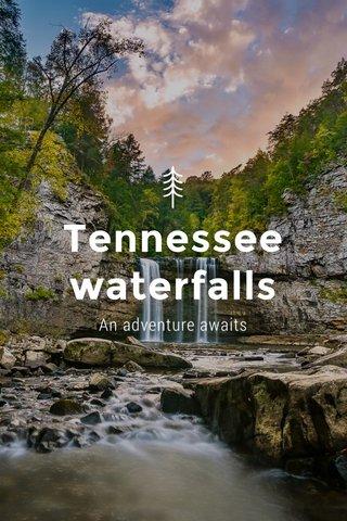 Tennessee waterfalls An adventure awaits