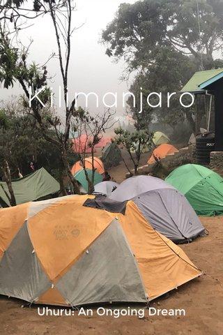 Kilimanjaro Uhuru: An Ongoing Dream
