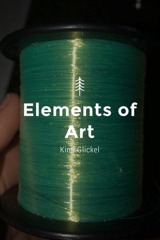Elements of Art Kimi Glickel