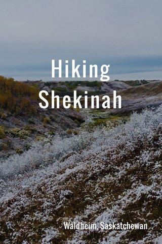 Hiking Shekinah Waldheim, Saskatchewan