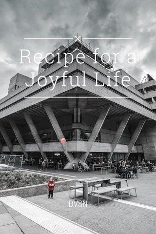 Recipe for a Joyful Life DVSN