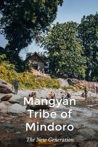 Mangyan Tribe of Mindoro The New Generation