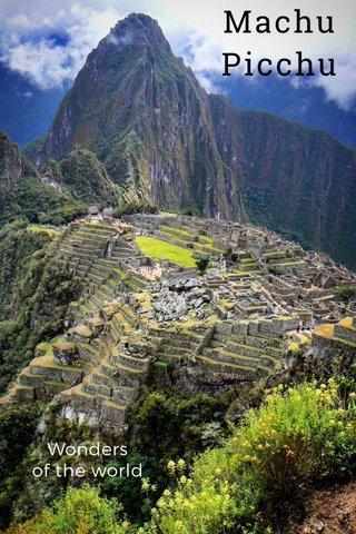 Machu Picchu Wonders of the world