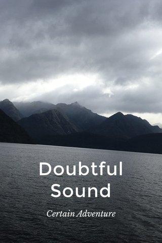 Doubtful Sound Certain Adventure