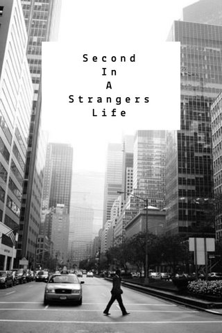 Second In A Strangers Life