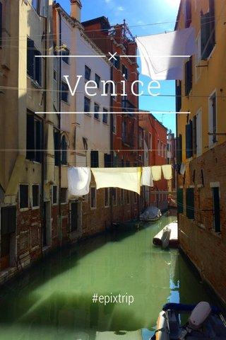 Venice #epixtrip