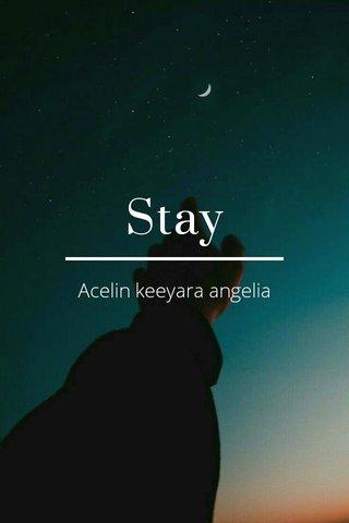 Stay Acelin keeyara angelia