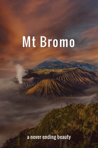 Mt Bromo a never ending beauty