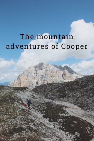 The mountain adventures of Cooper