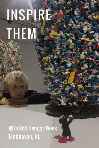 INSPIRE THEM @Dutch Design Week Eindhoven, NL