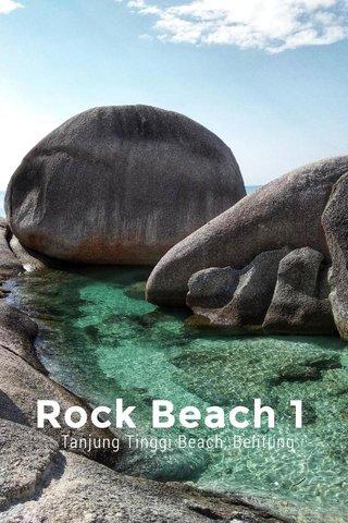 Rock Beach 1 Tanjung Tinggi Beach, Belitung
