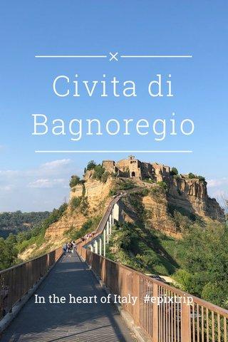 Civita di Bagnoregio In the heart of Italy #epixtrip