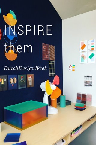 INSPIRE them DutchDesignWeek