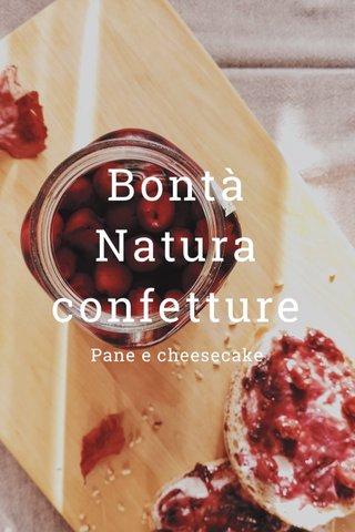 Bontà Natura confetture Pane e cheesecake