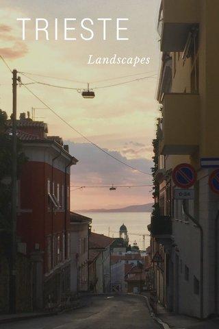 TRIESTE Landscapes
