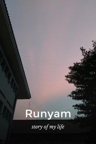 Runyam story of my life