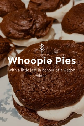 Whoopie Pies With a little jam in honour of a wagon wheel.