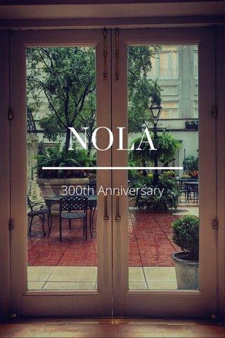 NOLA 300th Anniversary