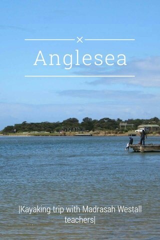 Anglesea |Kayaking trip with Madrasah Westall teachers|