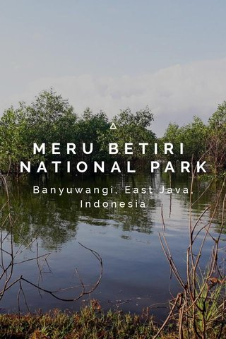 MERU BETIRI NATIONAL PARK Banyuwangi, East Java, Indonesia
