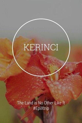 KERINCI The Land is No Other Like It #EpiXtrip