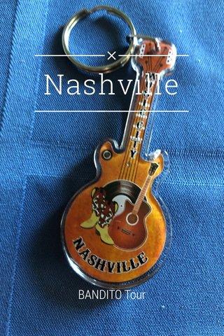 Nashville BANDITO Tour