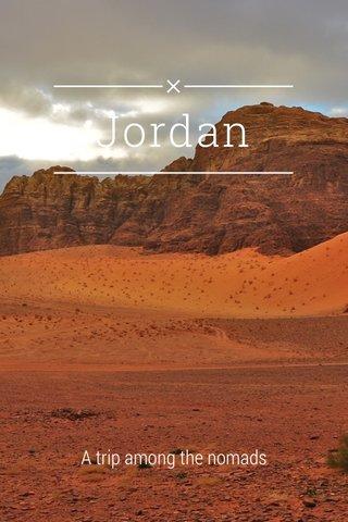Jordan A trip among the nomads