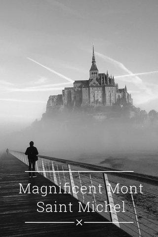 Magnificent Mont Saint Michel