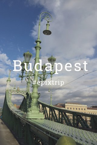 Budapest #epixtrip