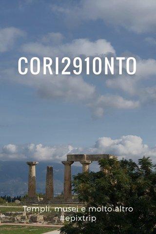 CORI2910NTO Templi, musei e molto altro #epixtrip