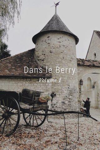 Dans le Berry Volume 1