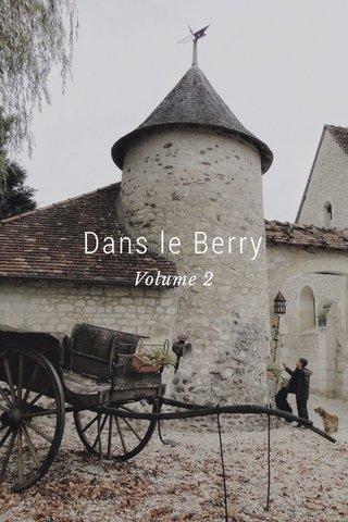 Dans le Berry Volume 2