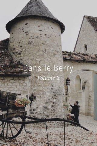 Dans le Berry Volume 3