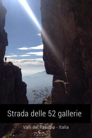 Strada delle 52 gallerie Valli del Pasubio - Italia