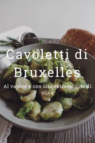 Cavoletti di Bruxelles Al vapore e con olio extravergine di oliva